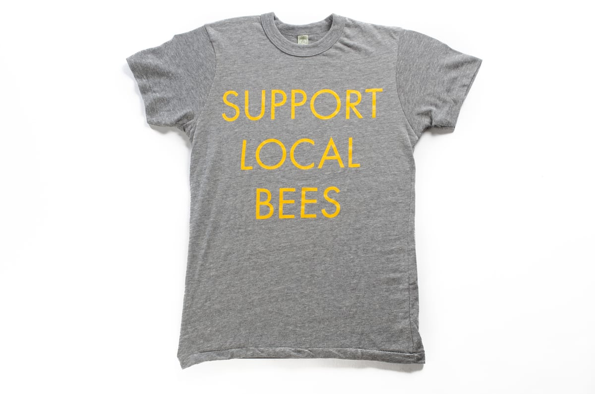 Support Local Bees T Shirt Worker B